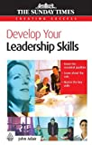 Develop Your Leadership Skills (Gale Non Series E-Books) (0749451785) by Adair, John