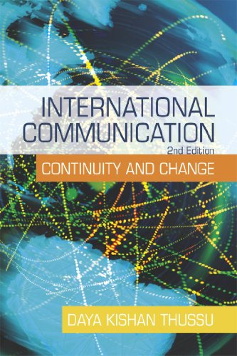 International Communication: Continuity and Change (A...