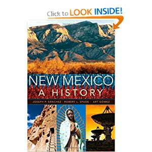 New Mexico: A History by Joseph P. Sanchez, Robert L. Spude and Arthur R. Gomez