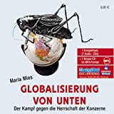 Globalisierung von unten: Der Kampf gegen die Herrschaft der Konzerne - Maria Mies