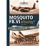 MOSQUITO FB.V1: Airframe, Systems and RAF Wartime Usage (Aviation Guide - No Model Content) ~ Dave Brown
