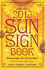 Llewellyn's 2013 sun sign book : horoscopes for everyone