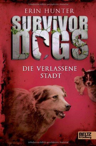 Survivor Dogs - Die verlassene Stadt von Erin Hunter