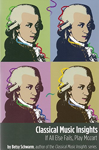 Classical Music Insights: If All Else Fails, Play Mozart
