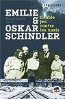 Emilie et Oskar Schindler - Double jeu contre les nazis par Ehret