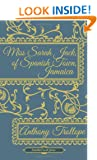 Miss Sarah Jack, of Spanish Town, Jamaica (Another Leaf Press) Anthony Trollope
