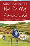 Not On My Patch, Lad (English Edition)