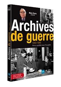 Archives_de_guerre 1940 - 1945 : Vivre au quotidien sous l'Occupation