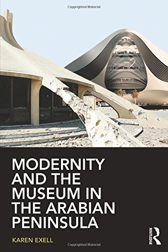 modernity-and-the-museum-in-the-arabian-peninsula