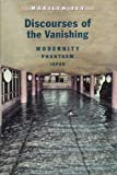 img - for Discourses of the Vanishing: Modernity, Phantasm, Japan book / textbook / text book