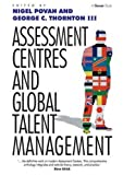 img - for Assessment Centres and Global Talent Management book / textbook / text book