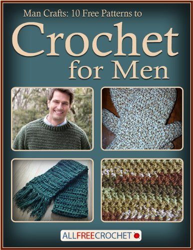 Man Crafts: 10 Free Patterns to Crochet for Men (Free Crochet Ebooks compare prices)