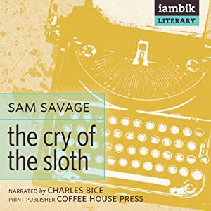 The Cry of the Sloth | [Sam Savage]