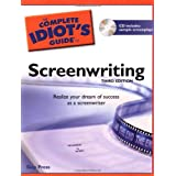 The Complete Idiot's Guide to Screenwriting, 3rd Edition