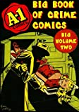 img - for A-1 Big Book of Crime Comics Volume Two book / textbook / text book