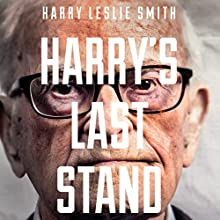 Harry's Last Stand: How the World My Generation Built Is Falling Down, and What We Can Do to Save It (       UNABRIDGED) by Harry Leslie Smith Narrated by Ric Jerrom