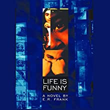 Life Is Funny (       UNABRIDGED) by E. R. Frank Narrated by Quincy Bernstine