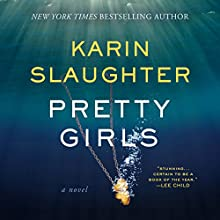 Pretty Girls (  UNABRIDGED) by Karin Slaughter Narrated by Kathleen Early