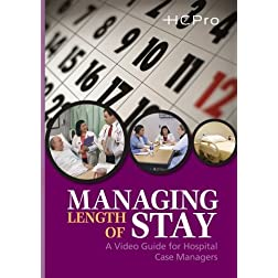 Managing Length of Stay: A Video Guide for Hospital Case Managers