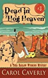 img - for Dead in Hog Heaven (A Thea Barlow Wyoming Mystery, Book 3) book / textbook / text book