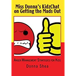 Miss Donna's KidzChat on Getting the Mads Out