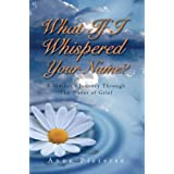 What If I Whispered Your Name?by Anne Pieterse