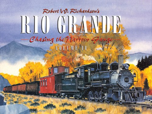 Rio Grande: Chasing the Narrow Gauge, Volume II