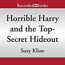 Horrible Harry and the Top-Secret Hideout (       UNABRIDGED) by Suzy Kline Narrated by Johnny Heller