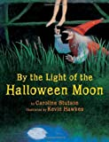 img - for By the Light of the Halloween Moon by Stutson, Caroline (2012) Paperback book / textbook / text book