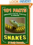 101 Facts... Snakes! Amazing Facts, P...