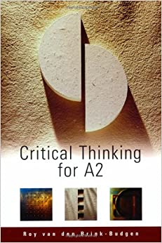 brink-budgen critical thinking for students Critical thinking for students 4th edition: learn the skills for analysing, evaluating and producing arguments roy van den brink-budgen write review.