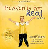 HEAVEN IS FOR REAL FOR KIDS: A Little Boys Astounding Story of His Trip to Heaven and Back by Burpo, Todd, Burpo, Sonja (2011) Paperback