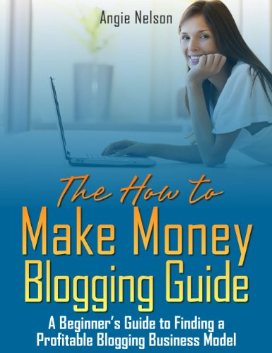 The How to Make Money Blogging Guide