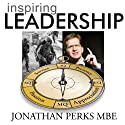 Inspiring Leadership Audiobook by Jonathan Perks Narrated by Jonathan Perks