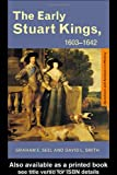 The Early Stuart Kings, 1603-1642 (Questions and Analysis in History) (0415224004) by Seel, Graham E