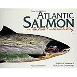 Atlantic Salmon: An Illustrated Natural History