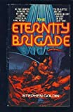 The Eternity Brigade (0449143368) by Goldin, Stephen