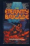 The Eternity Brigade (0449143368) by Goldin, Stephen