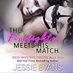 The Firefighter Meets His Match | Jessie Evans