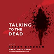 Talking to the Dead: A Novel | [Harry Bingham]