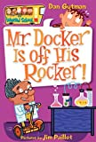Mr. Docker Is Off His Rocker! (My Weird School (Pb))