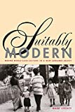 Suitably Modern: Making Middle-Class Culture in a New Consumer Society