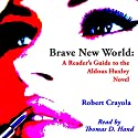 Brave New World: A Reader's Guide to the Aldous Huxley Novel (       UNABRIDGED) by Robert Crayola Narrated by Thomas D. Hand