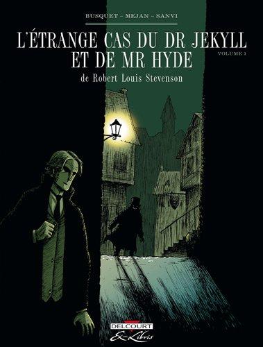 L'étrange cas du Dr Jekyll et de Mr Hyde (1) : L'étrange cas du Dr Jekyll et de Mr Hyde