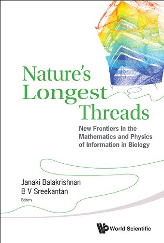 Nature'S Longest Threads:New Frontiers In The Mathematics And Physics Of Information In Biology
