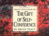 Great Little Book on the Gift of Self-Confidence