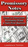 img - for Discounted Promissory Notes: Invest in Discounted Promissory Notes - A Cash-Flow Machine book / textbook / text book