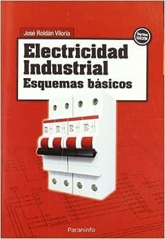 Electricidad Industrial - Esquemas Basicos (Spanish Edition) (Spanish