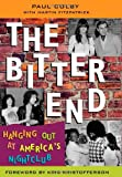 The Bitter End: Hanging Out at America's Nightclub (0815412061) by Fitzpatrick, Martin