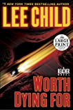 Lee Child Worth Dying for (Random House Large Print)